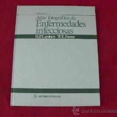 Libros antiguos: ATLAS FOTOGRÁFICO DE ENFERMEDADES INFECCIOSAS. 1984 H. P. LAMBERT Y W. E. WARRAR. V 1. L 265. Lote 28056071