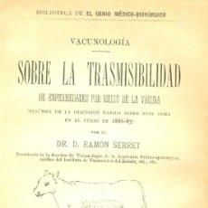 Libros antiguos: DR. RAMÓN SERRET. SOBRE LA TRANSMISIBILIDAD DE ENFERMEDADES POR MEDIO DE LA VACUNA. MADRID, 1887. Lote 28195356