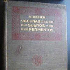Libros antiguos: VACUNAS, SUEROS Y FERMENTOS EN LA PRÁCTICA DIARIA. DARIER, A. 1918. Lote 28319921
