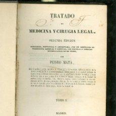 Libros antiguos: TRATADO DE MEDICINA Y CIRUGIA LEGAL. 2ª EDICION. 2 TOMOS. PEDRO MATA. MADRID, 1846.. Lote 28327731