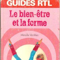 Libros antiguos: GUIDES RTL / LE BIEN-ÊTRE ET LA FORME / ROBERT LAFFONT. Lote 28332091