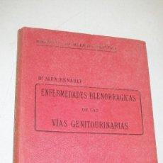 Libros antiguos: ENFERMEDADES BLENORRÁGICAS DE LAS VÍAS GENITOURINARIAS-ALEX RENAULT-S/F.- ÉDT: VIGOR FRÈRES-PARIS. Lote 28421453