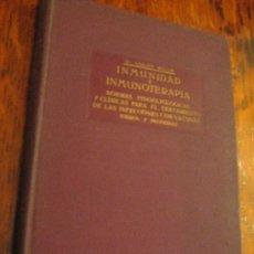 Libros antiguos: INMUNIDAD E INMUNOTERAPIA - DR. L. NOGUER Y MOLINS - BARCELONA, 1924. Lote 28506883