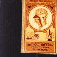 Libros antiguos: ELEMENTOS DE ORGANOGRAFÍA, FISIOLOGÍA E HIGIENE - JOAQUIN PLA CARGOL 1944 TAPA DURA. Lote 28531001