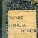 Libros antiguos: A. CUBELLS BLASCO : MANUAL DEL PRACTICANTE - CIRUGÍA MENOR (1936). Lote 96126432