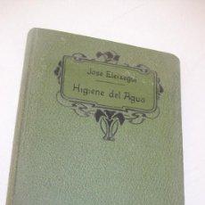 Libros antiguos: HIGIENE DEL AGUA, MANUAL CIENTÍFICO POPULAR-JOSÉ ELEIZEGUI-S/F.- P. ORRIER, EDT.- MADRID. Lote 28707301