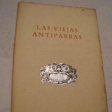 Libros antiguos: LAS VIEJAS ANTIPARRAS. 1934. Lote 28757686