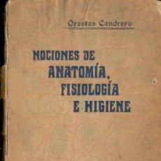 Libros antiguos: NOCIONES DE ANATOMIA, FISIOLOGIA E HIGIENE POR ORESTES CENDRERO, 5ª EDICION 1926. Lote 29093656