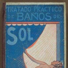 Libros antiguos: TRATADO PRÁCTICO DE BAÑOS DE SOL PARA SANOS Y ENFERMOS. DR. ADR. VANDER. Lote 107661724