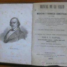 Libros antiguos: MANUAL DE LA SALUD Ó MEDICINA Y FARMACIA DOMÉSTICAS... RASPAIL, F. V. 1877.. Lote 29504316