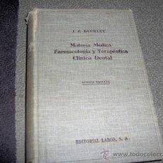 Libros antiguos: 1930 ED.LABOR- J.P.BUCKLEY - MATERIA MEDICA, FARMACOLOGIA Y TERAPEUTICA CLINICA DENTAL. Lote 29555739