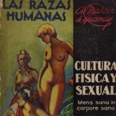 Libros antiguos: A. MARTIN DE LUCENAY - LAS RAZAS HUMANAS, CULTURA FÍSICA Y SEXUAL - EDITORIAL CISNE - 1935. Lote 29868711