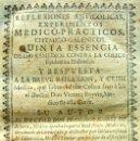 Libros antiguos: REFLEXIONES ANTICOLICAS EXPERIMENTOS MEDICO PRÁCTICOS. SUÁREZ DE RIBERA. ORMAZAS AÑO 1723 (MEDICINA). Lote 30001078