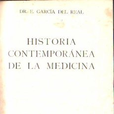 Libros antiguos: HISTORIA CONTEMPORÁNEA DE LA MEDICINA, GARCÍA DEL REAL, ESPASA-CALPE MADRID 1934. Lote 30013911