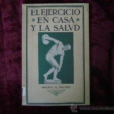 Libros antiguos: EL EJERCICIO EN CASA Y LA SALUD. 1924.BARCELONA. OBRA ILUSTRADA CON LÁMINAS.. Lote 30138516