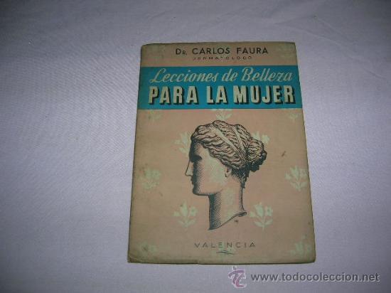 LIBRO LECCIONES DE BELLEZA PARA LA MUJER (Libros Antiguos, Raros y Curiosos - Ciencias, Manuales y Oficios - Medicina, Farmacia y Salud)