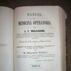 Libros antiguos: MANUAL DE MEDICINA OPERATORIA. 2 TOMOS, 1867. J. F. MALGAIGNE.. Lote 30551102