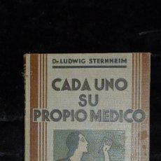 Libros antiguos: LIBRO CADA UNO SU PROPIO MEDICO. DEL DR. LUDWIG STERNHEIM. 1934. MEDICINA. Lote 30614272