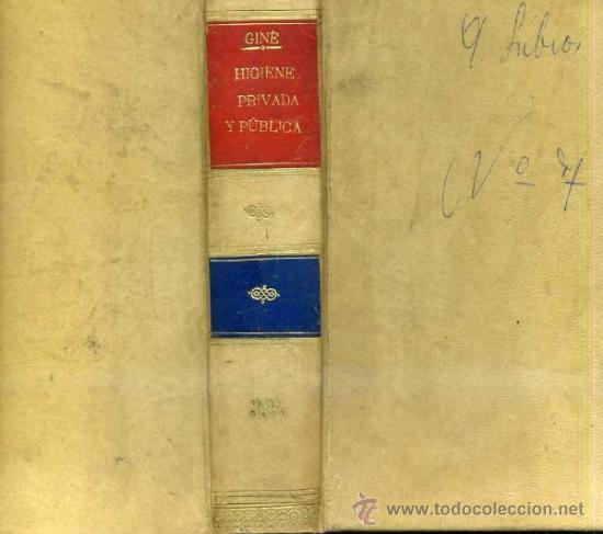 GINÉ Y PARTAGÁS : HIGIENE PRIVADA Y PÚBLICA (1874 / 1876) (Libros Antiguos, Raros y Curiosos - Ciencias, Manuales y Oficios - Medicina, Farmacia y Salud)