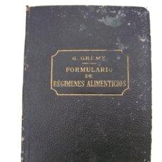 Libros antiguos: FORMULARIO DE REGIMENES ALIMENTICIOS, G.GREMY, PARIS 1913 (EN CASTELLANO). Lote 30885349