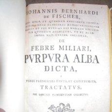 Libros antiguos: DE FEBRE MILIARI, PURPURA ALBA DICTA, E VERIS PRINCIPIS ERUTA... 1767. JOHANNIS BERNHARDI DE FISHER.. Lote 31127603