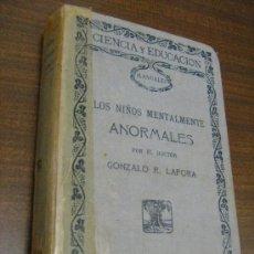 Libros antiguos: MANUALES CIENCIA Y EDUCACION - LOS NIÑOS MENTALMENTE ANORMALES - LAFORA - 1917. Lote 31199216