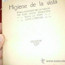 Libros antiguos: HIGIENE DE LA VISTA PARA CONSERVAR LA SALUD DE LOS OJOS DURANTE TODA LA VIDA - PRINCIPIOS SIGLO XX. Lote 31765267