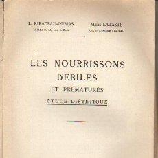 Libros antiguos: 1935 LES NOURRISSONS DÉBILES ET PRÉMATURÉS. ÉTUDE DIÉTÉTIQUE. L RIBADEAU DUMAS ET MARIE LATASTE. Lote 31981676