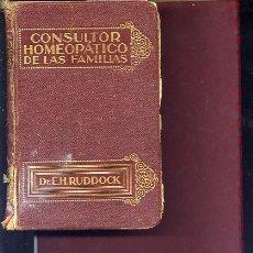 Libros antiguos: RUDDOCK ,CONSULTOR HOMEOPATICO DE LAS FAMILIAS. VADEMECUM HOMEOPATICO DE MEDICINA Y CIRUGIA. Lote 23827351