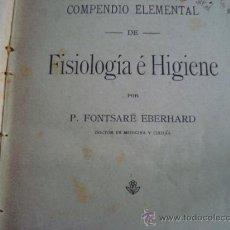 Libros antiguos: COMPENDIO ELEMENTAL DE FISIOLOGÍA E HIGIENE.FONTSARE EBERHARD.190?. DOMINGO CASANOVAS. Lote 32361424