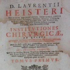 Libros antiguos: INSTITUTIONES CHIRURGICAE - D. LAURENTII HEISTERI - 1759. Lote 32374067