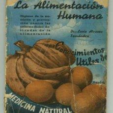 Libros antiguos: LA ALIMENTACIÓN HUMANA - MEDICINA NATURAL.. Lote 32382052