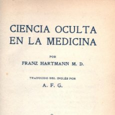Libros antiguos: FRANZ HARTMANN (M.D.). CIENCIA OCULTA EN MEDICINA. 2ª ED. BARCELONA, 1918. MEDICINA. Lote 32683379