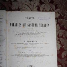 Libros antiguos: 0725- 'TRAITÉ DES MALADIES DU SYSTÈME NERVEUX' PAR W. HAMMOND - LIB.B. BAILLÈRE ET FILS PARIS 1879. Lote 32719364