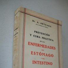 Libros antiguos: PREVENCIÓN Y CURA PRÁCTICA DE LAS ENFERMEDADES DEL ESTÓMAGO Y DEL INTESTINO ALFONSO ARTEAGA PEREIRA. Lote 33118945
