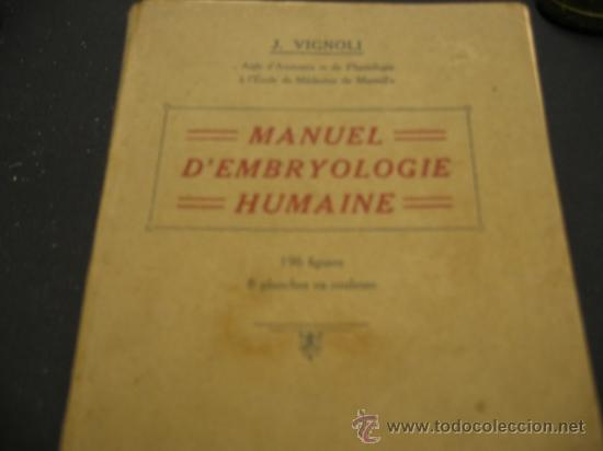 MANUEL D'EMBRYOLOGIE HUMAINE (Libros Antiguos, Raros y Curiosos - Ciencias, Manuales y Oficios - Medicina, Farmacia y Salud)
