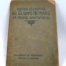 Libros antiguos: ESTUDIO ELEMENTAL DEL CUERPO HUMANO EN PIEZAS ANATÓMICAS, SUC. HERNANDO, MADRID. 1900'S.. Lote 33731068