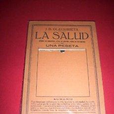 Libros antiguos: OLAVARRIETA, J.B. - LA SALUD : (CÓMO SE CONSERVA, CÓMO SE PIERDE, CÓMO SE RECUPERA). Lote 34021882