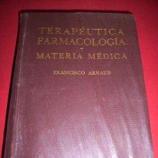 Libros antiguos: ARNAUD, FRANCISCO - TERAPÉUTICA FARMACOLOGÍA Y MATERIA MÉDICA. Lote 34328995