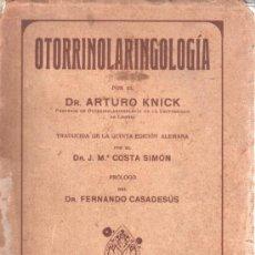 Libros antiguos: OTORRINOLARINGOLOGÍA, POR EL DR. ARTURO KNICK - 1931. Lote 34362432