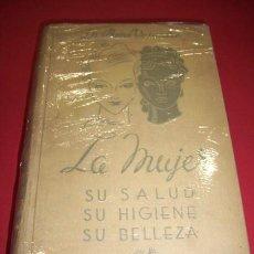 Libros antiguos: VAUCAIRE, RENÉ - LA MUJER : SU SALUD, SU HIGIENE, SU BELLEZA. Lote 35307946