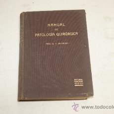 Libros antiguos: LIBRO, MANUAL DE PATOLOGIA QUIRURGICA, MEDICINA. 1932. Lote 35481824