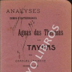 Libros antiguos: LEPIERRE, CHARLES. ANALYSES CHIMICA E BACTERIOLOGICA. AGUAS DAS THERMAS DAS TAYPAS (PORTUGAL). Lote 35454405