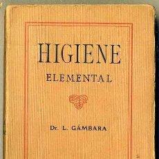Libros antiguos: GÁMBARA : HIGIENE ELEMENTAL (C. 1910). Lote 35451034