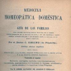 Libros antiguos: DOCTOR C. HERING (DE FILADELFIA). MEDICINA HOMEOPÁTICA DOMÉSTICA. 10ª ED. MADRID, 1890. MEDICINA. Lote 35628188