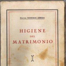 Libros antiguos: HIGIENE DEL MATRIMONIO - M MASERAS RIBERA - 1922 - LIBRERÍA SINTES - BARCELONA. Lote 35862423