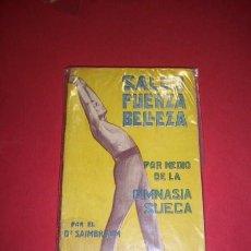Libros antiguos: SAIMBRAUM, DOCTOR. SALUD, FUERZA, BELLEZA POR MEDIO DE LA GIMNASIA SUECA. Lote 35976202