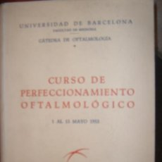 Libros antiguos: CURSO DE PERFECCIONAMIENTO OFTALMOLÓGICO. UNIVERSIDAD DE BARCELONA/ MAYO 1952. Lote 36415860