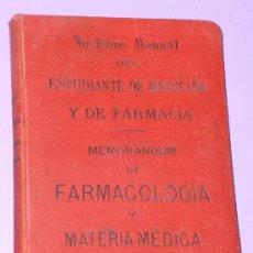 Libros antiguos: NOVÍSIMO MANUAL DEL ESTUDIANTE DE MEDICINA Y DE FARMACIA.MEMORÁNDUM DE FARMACOLOGÍA Y MATERIA MÉDICA. Lote 36425987