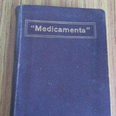 Libros antiguos: MEDICAMENTA .. GUÍA TEÓRICO PRACTICA PARA FARMACÉUTICOS MÉDICOS Y VETERINARIOS CIRCA 1920. Lote 36925576